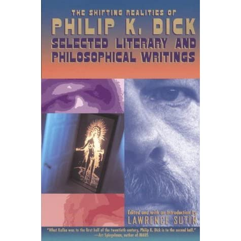The shifting realities of philip k dick